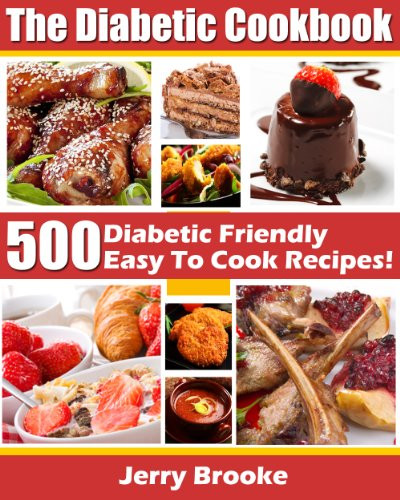 Easy Diabetic Recipes  The Diabetic Cookbook 500 Diabetic Friendly Easy To Cook