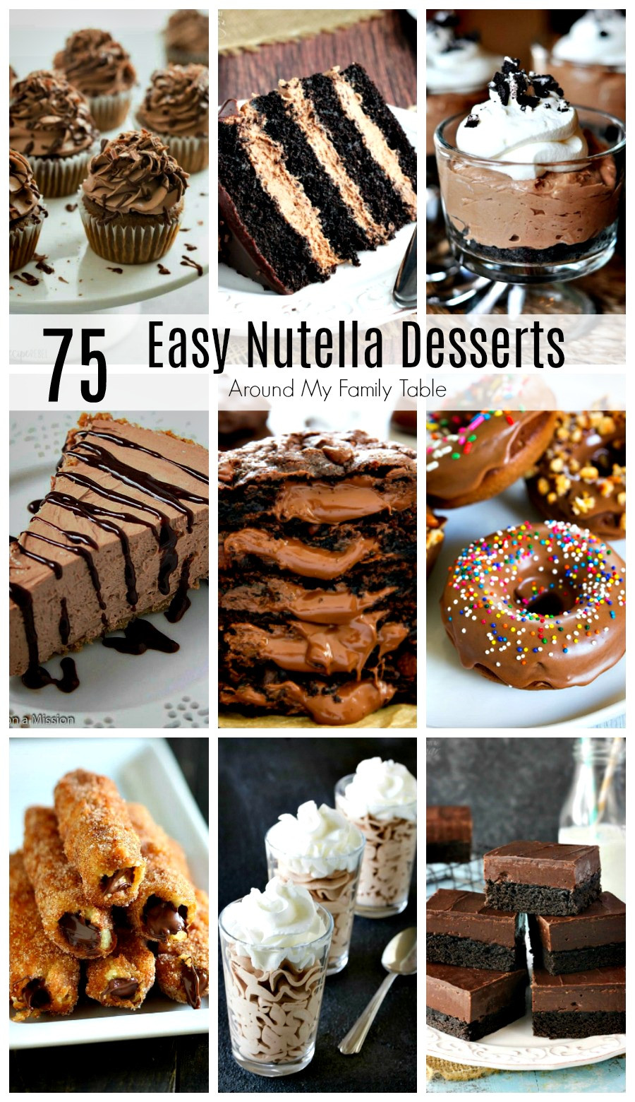 Easy Nutella Desserts  75 Nutella Dessert Recipes Around My Family Table