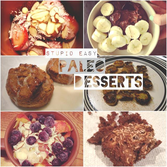 Easy Paleo Desserts  Stupid Easy Paleo Desserts