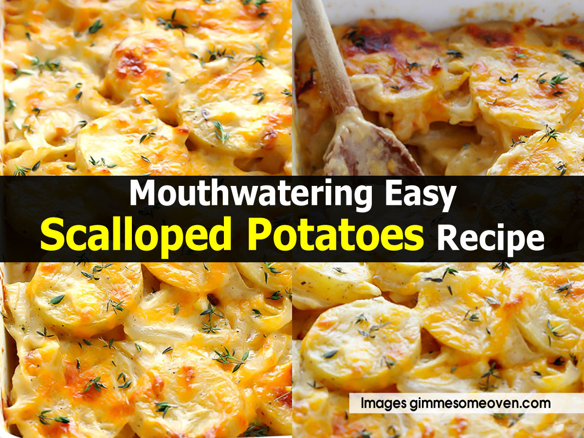 Easy Scalloped Potatoes Recipe  Mouthwatering Easy Scalloped Potatoes Recipe