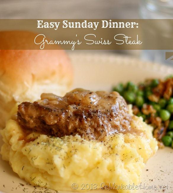 Easy Sunday Dinner  ReMarkable Home Easy Sunday Dinner GRAMMY'S SWISS STEAK