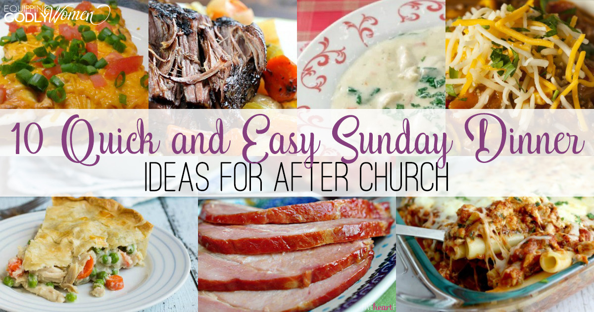 Easy Sunday Dinner  10 Quick and Easy Sunday Dinner Ideas for After Church