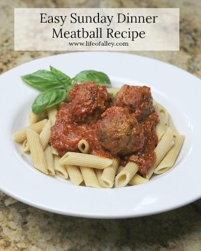 Easy Sunday Dinner  Easy Sunday Dinner Meatball Recipe Life of Alley