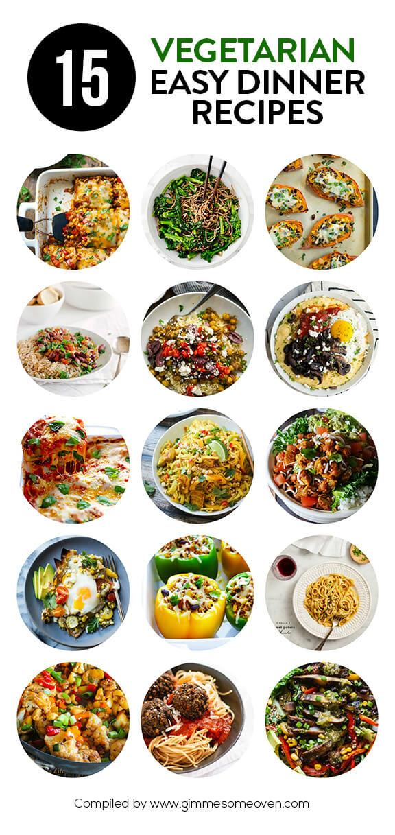 Easy Vegetarian Dinner Recipes  15 Ve arian Dinner Recipes