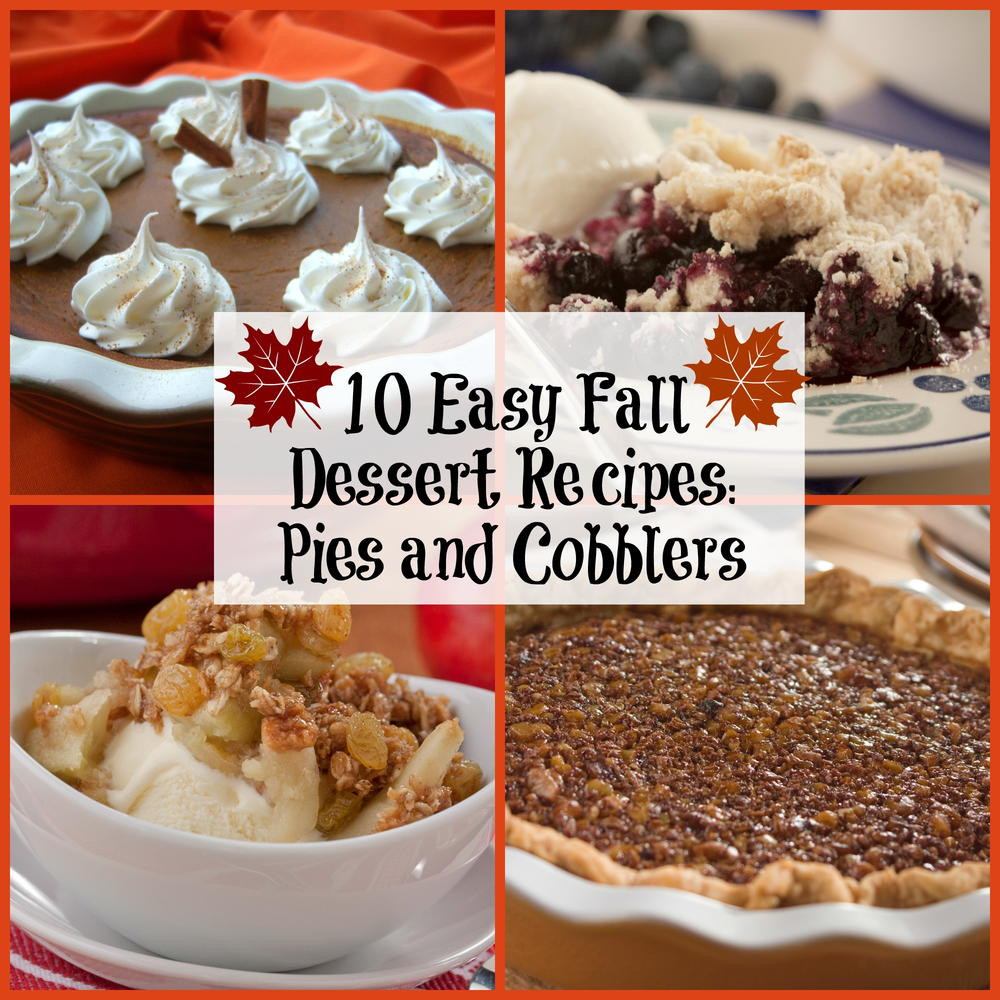 Fall Dessert Recipes  10 Easy Fall Dessert Recipes Pies and Cobblers