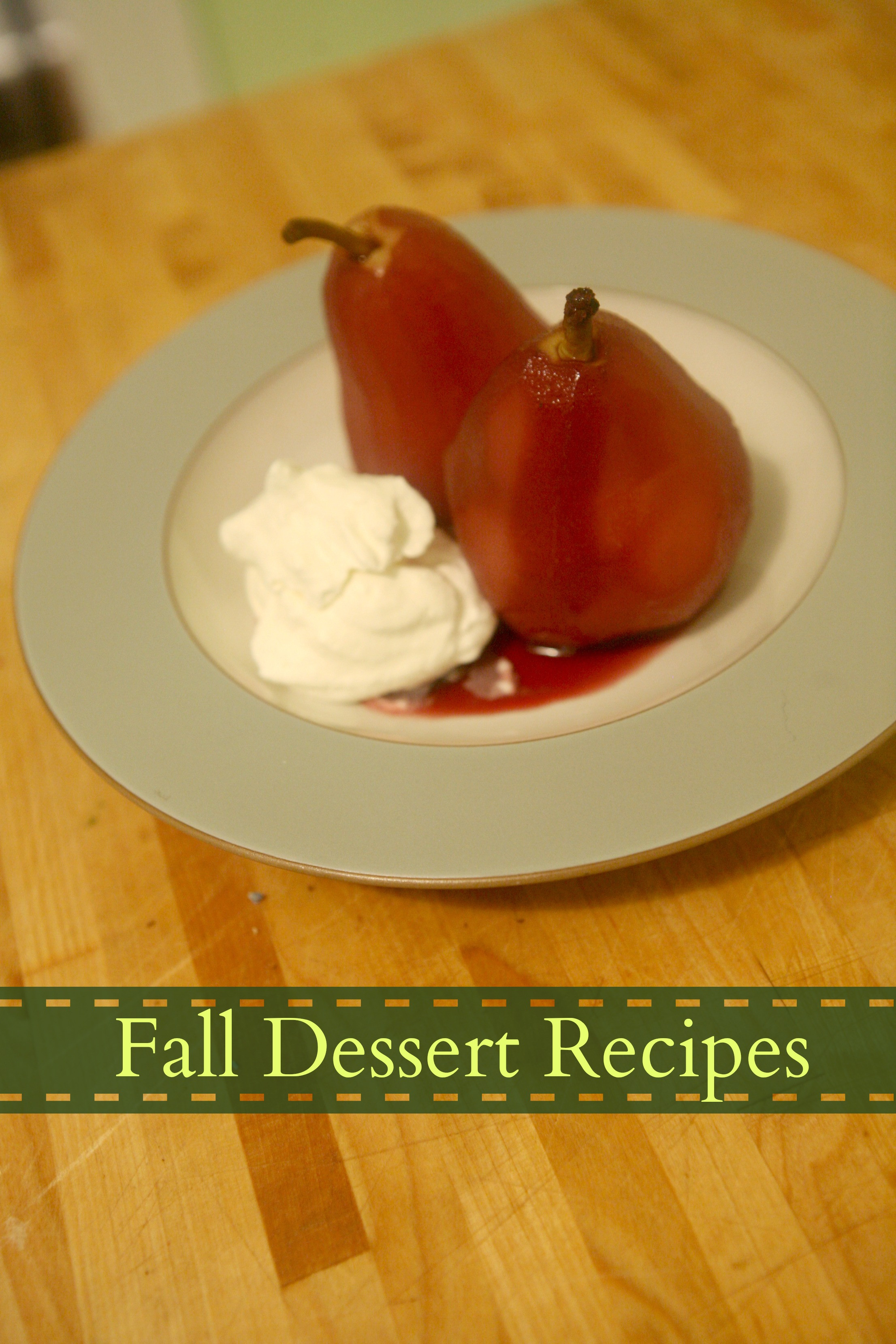 Fall Dessert Recipes  Fall Dessert Recipes Pears poached in red wine Gluten