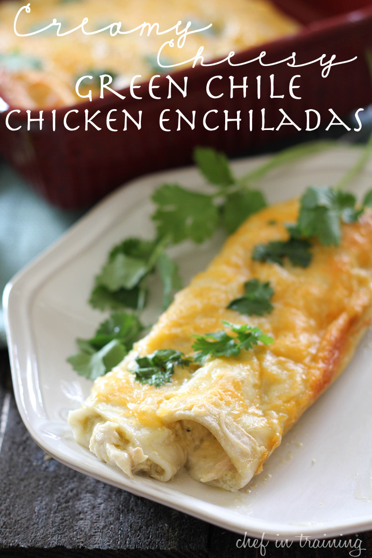 Green Chili Chicken Enchiladas  Thirty Minute Dinners Chef in Training