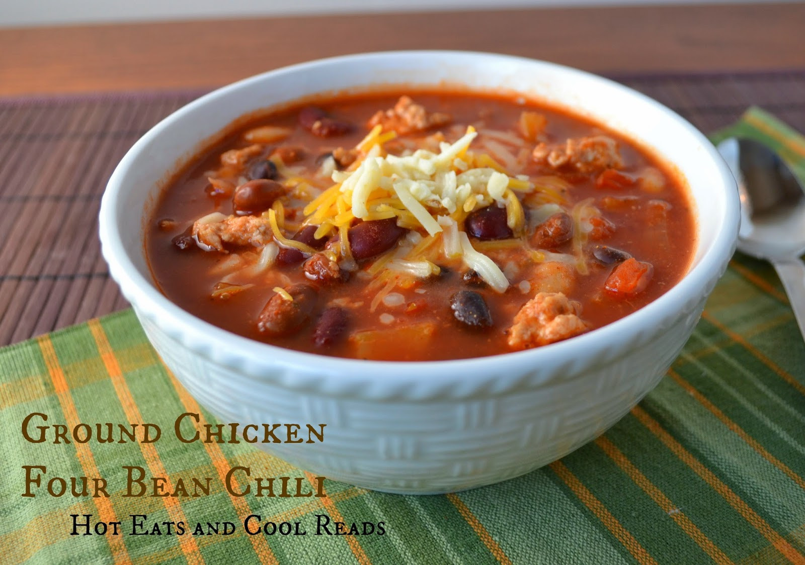 Ground Chicken Chili  Hot Eats and Cool Reads Ground Chicken Four Bean Chili Recipe