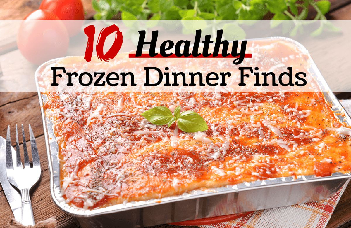 Healthiest Tv Dinners  10 Frozen Dinner Finds You Won t Believe Are Healthy