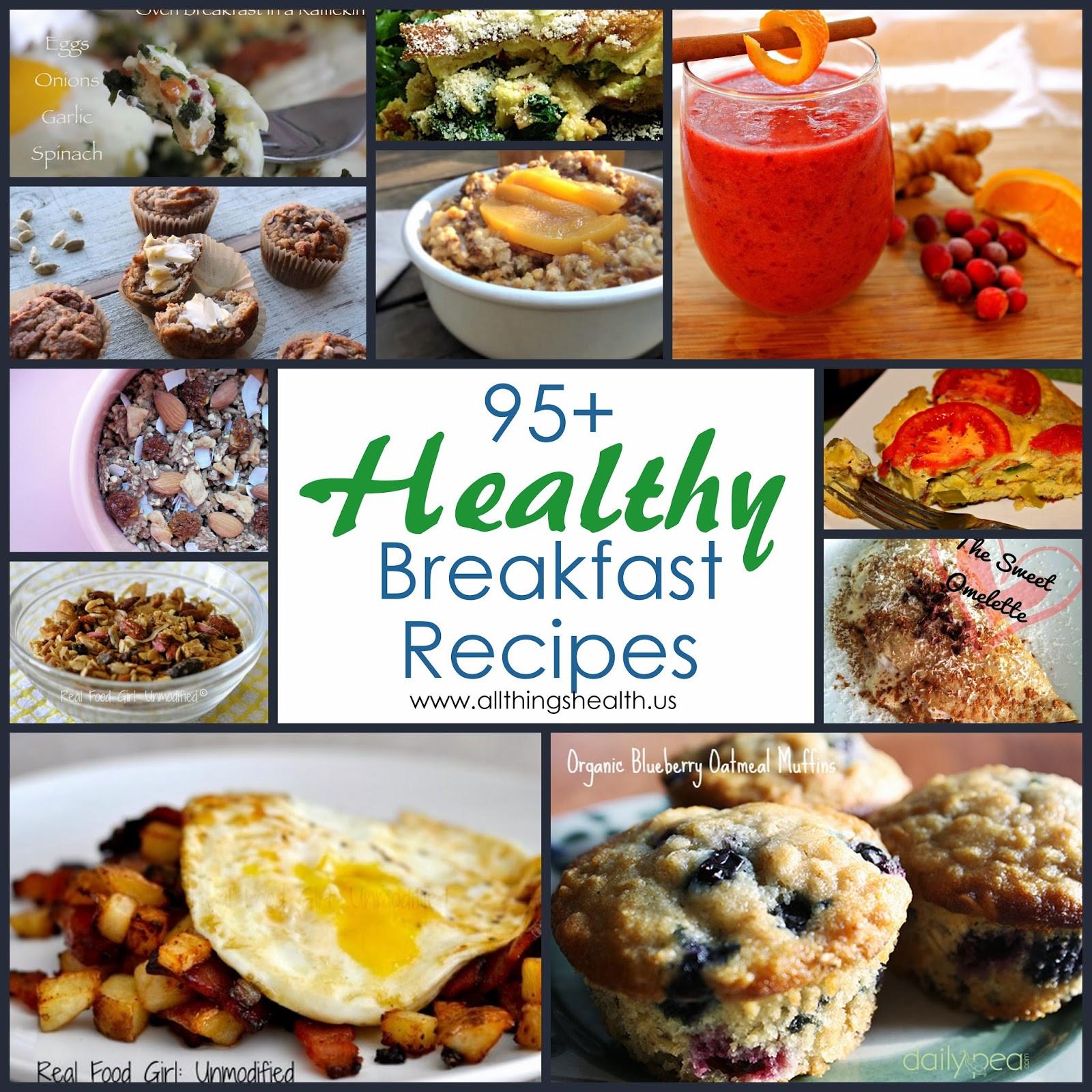 Healthy Breakfast Food  All Things Health 95 Healthy Breakfast Recipes