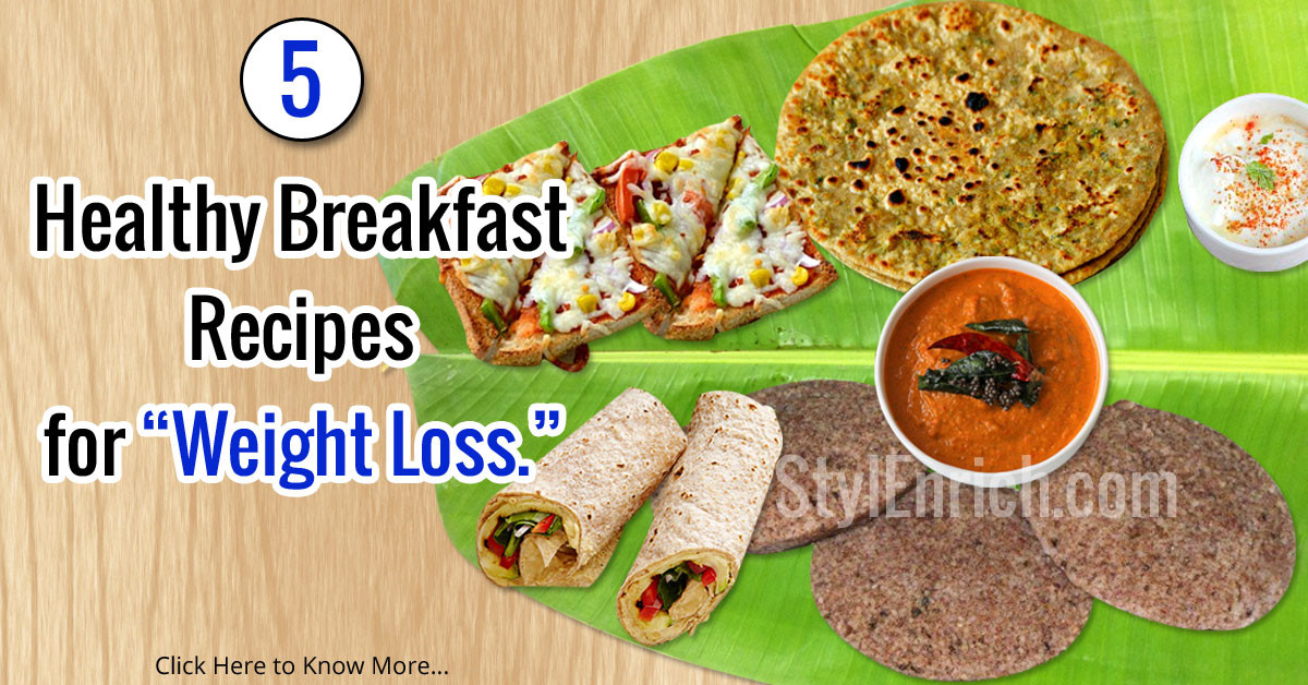 Healthy Breakfast Recipes For Weight Loss  Healthy Breakfast Recipes 5 Healthy Recipes For Weight Loss