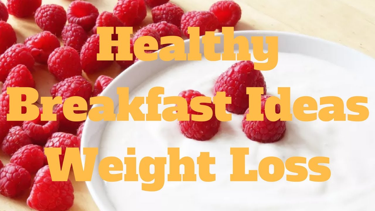 Healthy Breakfast Recipes For Weight Loss  Healthy Breakfast Ideas Weight Loss Pop Diets