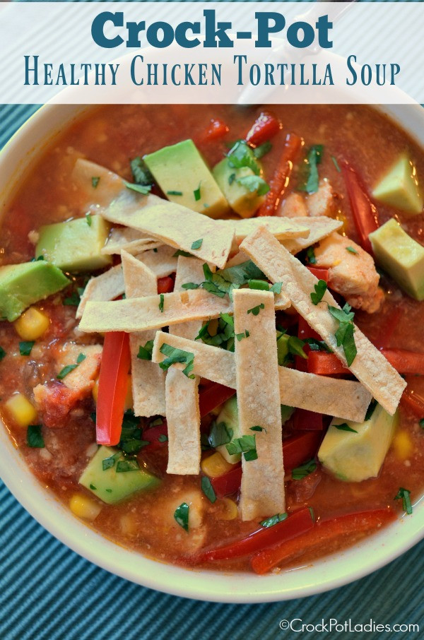 Healthy Chicken Tortilla Soup  Crock Pot Healthy Chicken Tortilla Soup Crock Pot La s