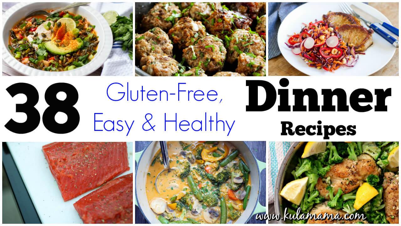 Healthy Easy Dinner Recipes  38 Easy Healthy Dinner Recipes Gluten Free Kula Mama