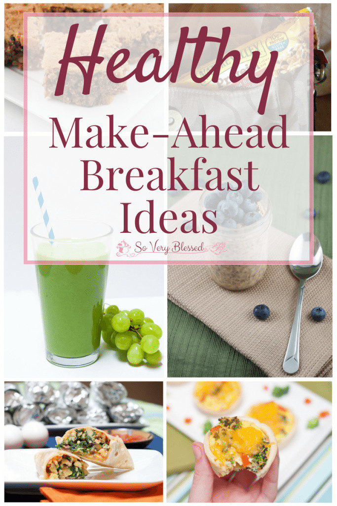 Healthy Make Ahead Breakfast Recipes  Healthy Make Ahead Breakfast Ideas