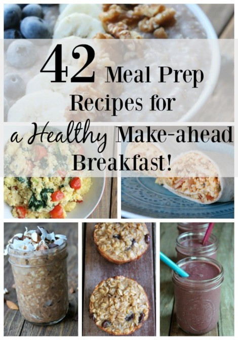 Healthy Make Ahead Breakfast Recipes  42 Meal Prep Recipes for a Healthy Make ahead Breakfast