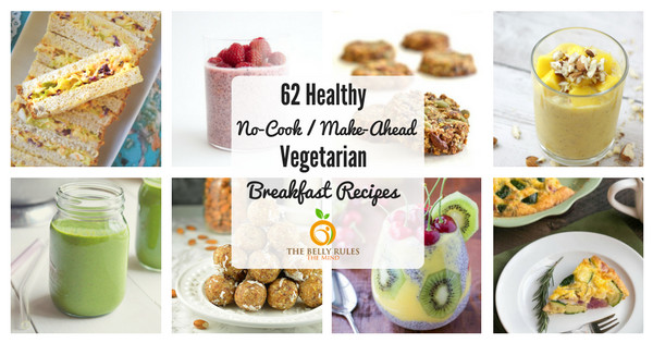 Healthy Make Ahead Breakfast Recipes  62 Healthy No Cook Make Ahead Ve arian Breakfast Ideas