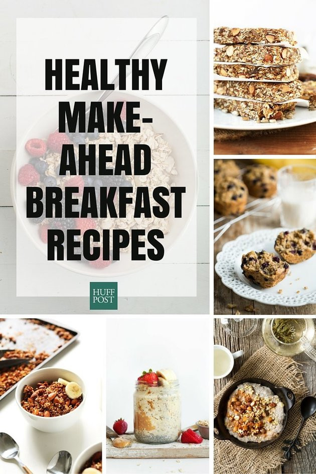 Healthy Make Ahead Breakfast Recipes  The Healthy Make Ahead Breakfast Recipes You Need