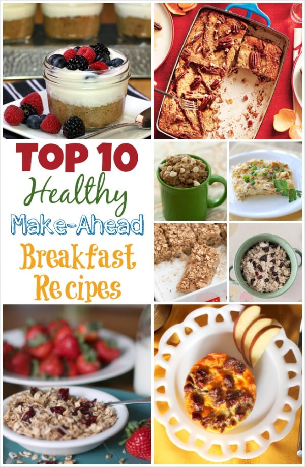 Healthy Make Ahead Breakfast Recipes  Top 10 Healthy Make Ahead Breakfast Recipes