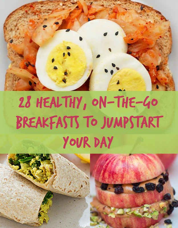 Healthy On The Go Breakfast  28 Easy And Healthy Breakfasts You Can Eat The Go