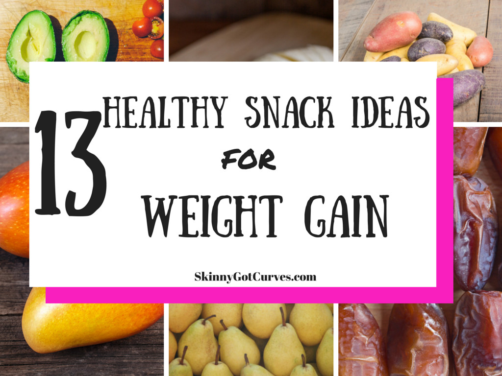 Healthy Snacks For Weight Gain  13 Healthy Snack Ideas for Weight Gain Skinny Got Curves