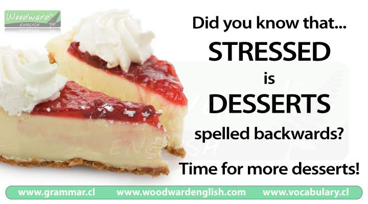 How Do You Spell Dessert  Stressed spelled backwards is desserts
