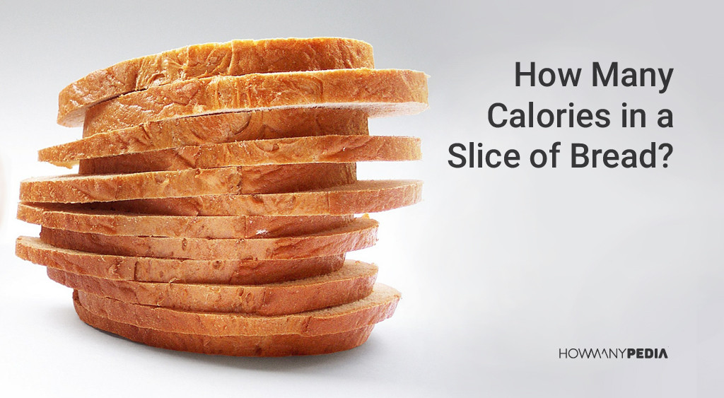 How Many Calories In A Slice Of White Bread  Bread calories – Modalitati de a slabi