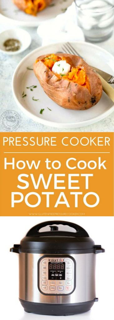 How To Cook A Sweet Potato  How To Cook Sweet Potatoes in an Instant Pot Pressure Cooker