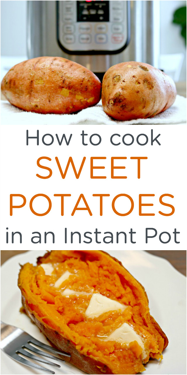 How To Cook A Sweet Potato  How to Cook Easy Instant Pot Sweet Potatoes