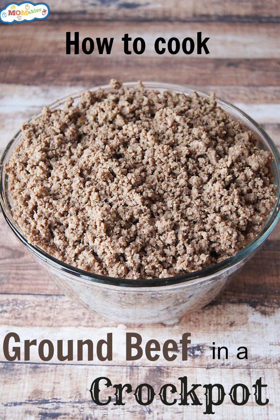 How To Cook Ground Beef  How to Cook Ground Beef in a Crockpot
