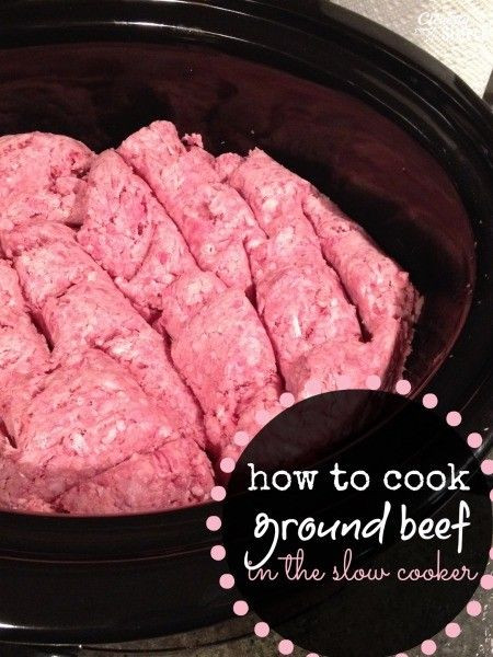 How To Cook Ground Beef  How to Cook Ground Beef In the Slow Cooker Crockpot