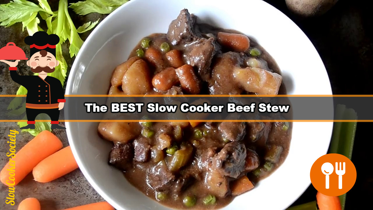How To Cook Stew Meat  How to Make the Best Slow Cooker Beef Stew