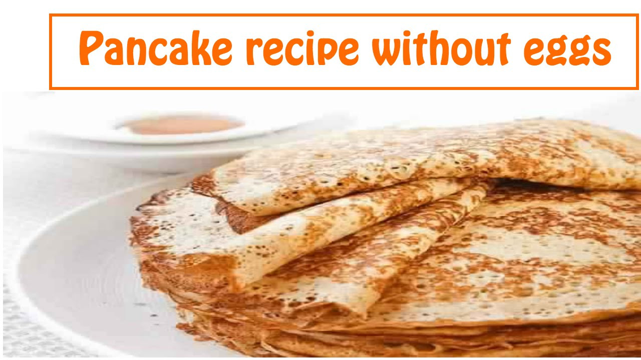 How To Make Pancakes Without Eggs  how to make homemade pancakes without eggs