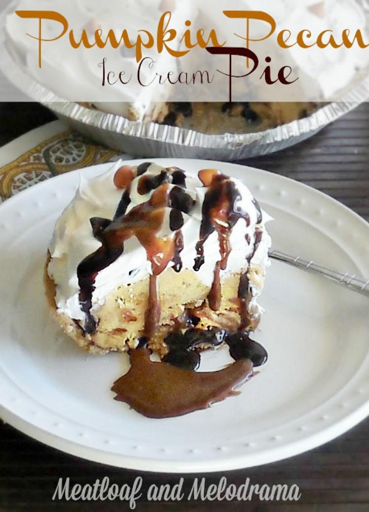 Ice Cream Pie  No Bake Pumpkin Pecan Ice Cream Pie Meatloaf and Melodrama