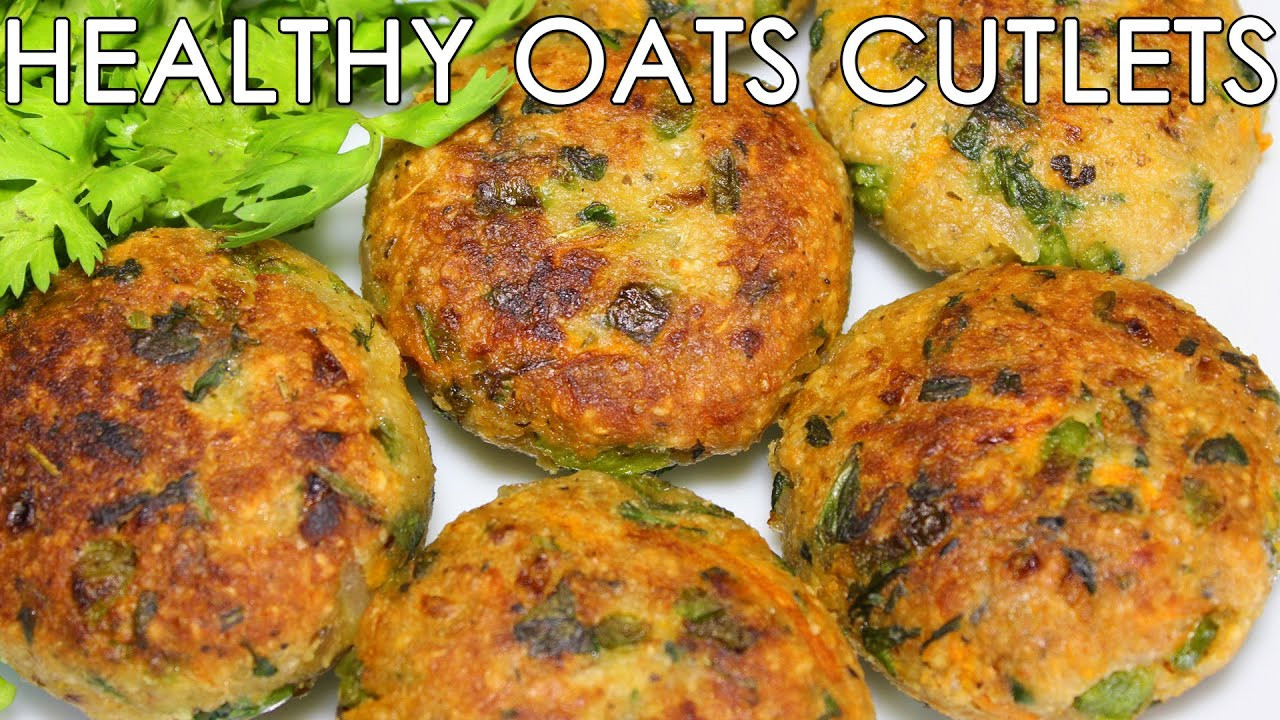 Indian Healthy Recipes  Healthy Oats & Mixed Ve able Cutlets