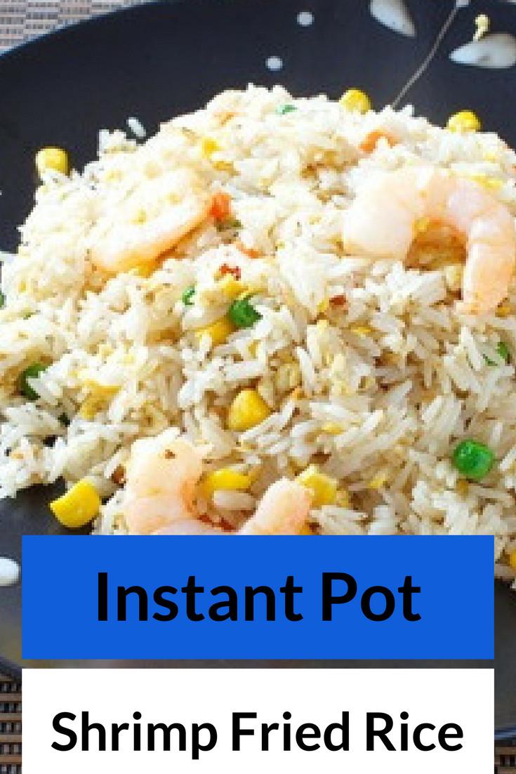 Instant Pot Fried Rice  Instant Pot Shrimp Fried Rice