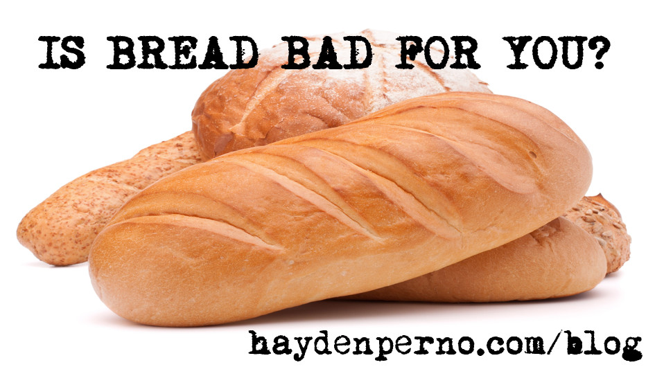 Is White Bread Bad For You  HAYDEN PERNO
