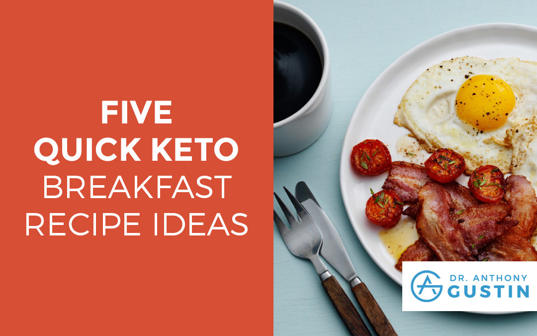 Keto Recipes Breakfast  5 Quick Keto Breakfast Recipe Ideas Dr Anthony Gustin