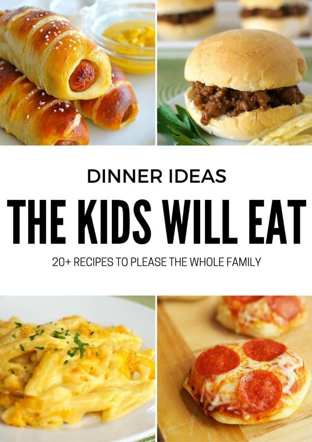Kids Dinner Ideas  20 Dinner Ideas the Kids Will Love