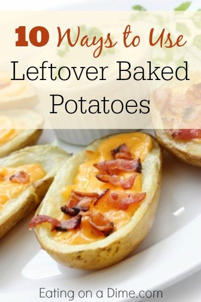 Leftover Baked Potato  10 Ways to use Leftover Baked Potatoes Eating on a Dime