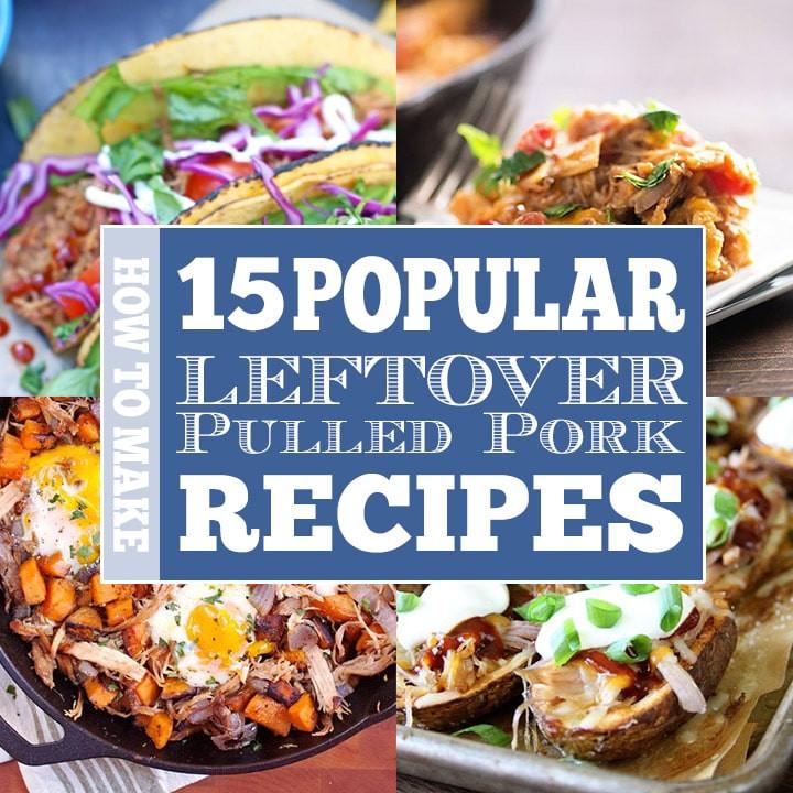 Leftover Pork Shoulder Recipes  How to Make 15 Popular Leftover Pulled Pork Recipes