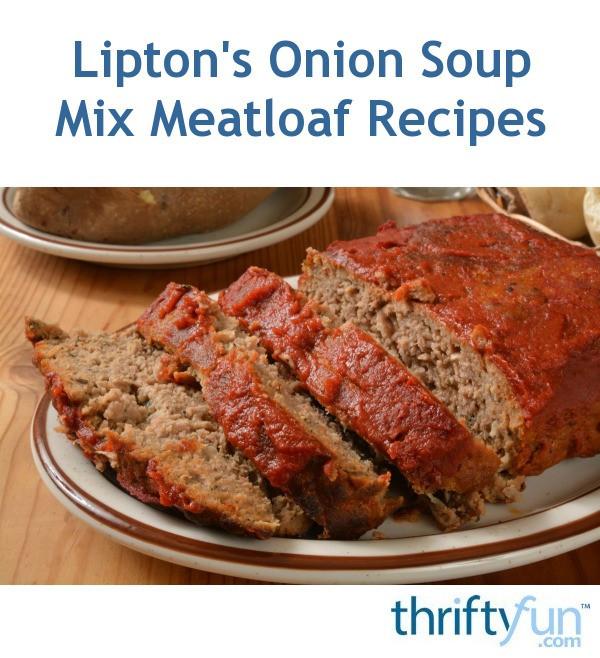 Lipton Souperior Meatloaf  Lipton Meatloaf Recipe 1 Lb