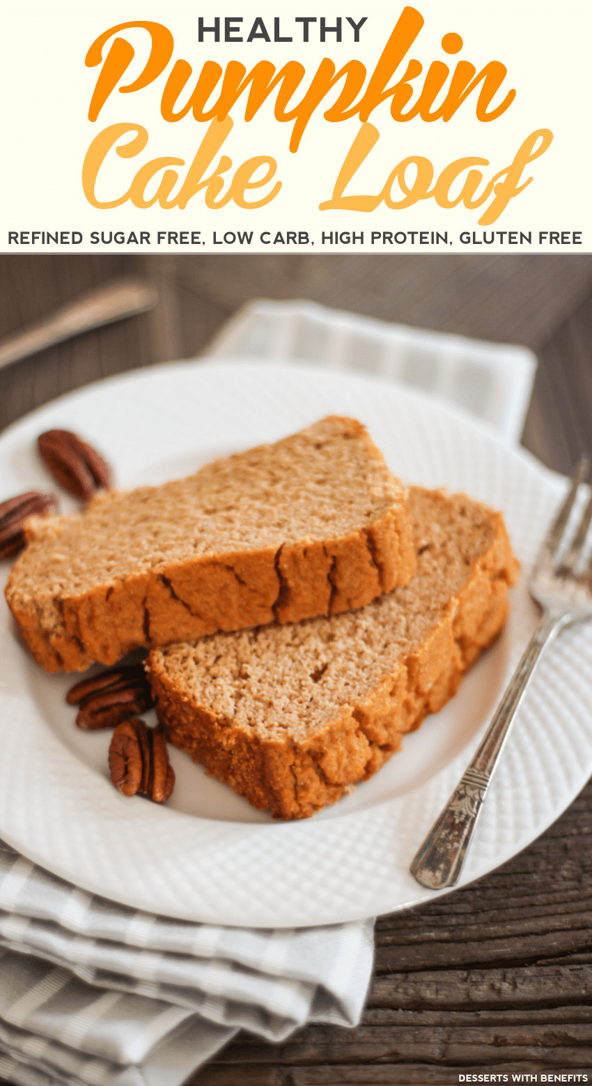 Low Carb Sugar Free Desserts  Desserts With Benefits Healthy Pumpkin Cake Loaf recipe