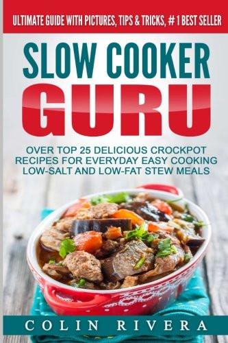 Low Fat Slow Cooker Recipes  [PDF] Slow Cooker Guru Top 25 Delicious Crockpot Recipes