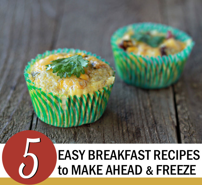 Make Ahead Breakfast Recipes To Freeze  5 Easy Breakfast Recipes to Make Ahead and Freeze