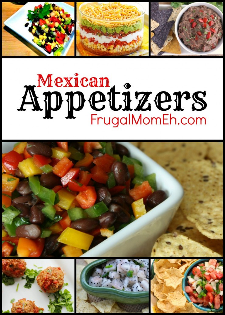 Mexican Food Appetizers  Quick and Easy Mexican Appetizer Recipes Frugal Mom Eh