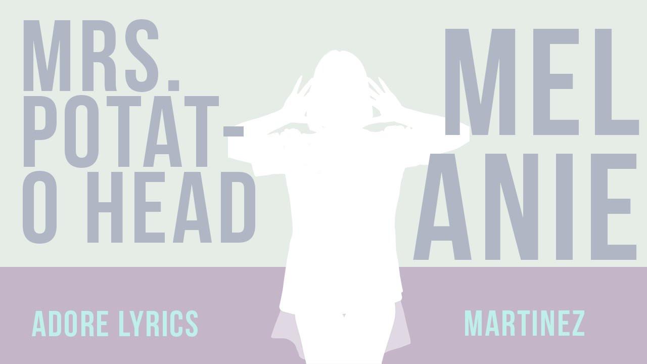 Mrs. Potato Head Lyrics  Mrs Potato Head Lyrics by Melanie Martinez