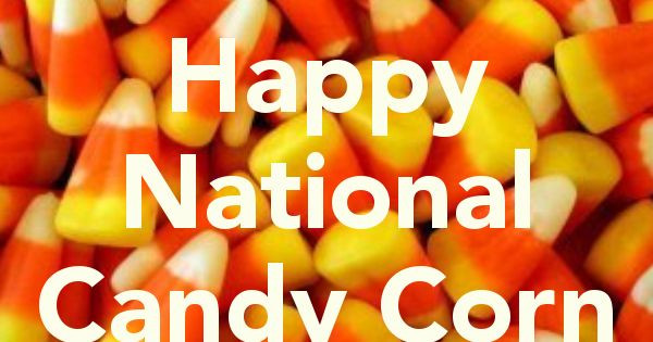 National Candy Corn Day  National Candy Corn Day October 30th