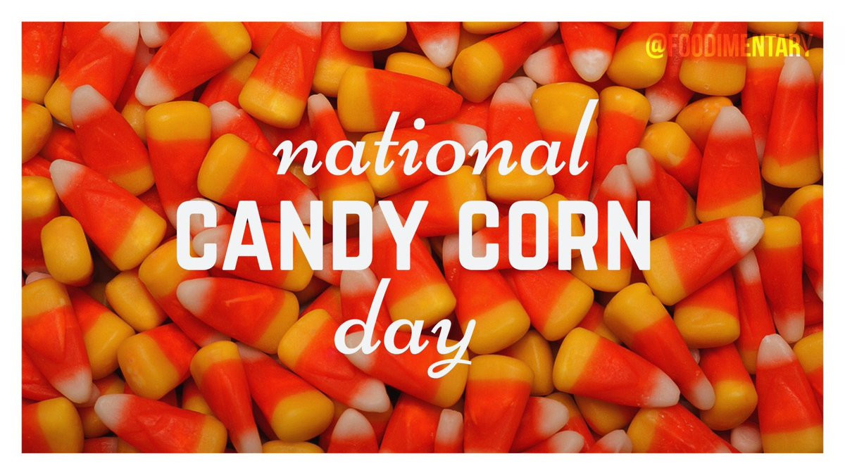 National Candy Corn Day  La Toya Jackson latoyajackson