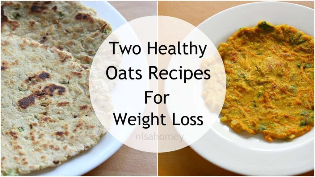 Oatmeal Recipes For Weight Loss  2 Oats Recipes For Weight Loss – Healthy Oatmeal Recipes